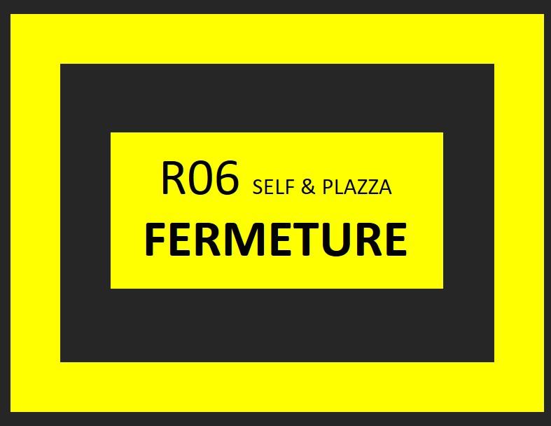Restaurant R06 self et plazza fermé