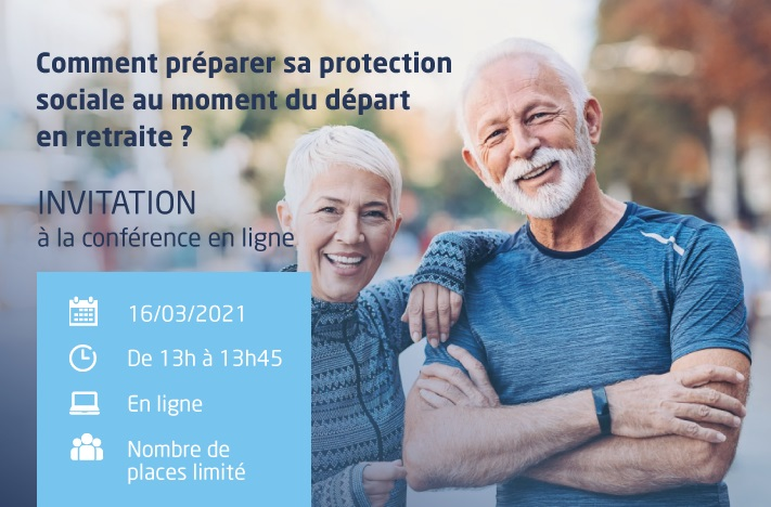 Conférence : préparer sa protection sociale lors du départ en retraite.