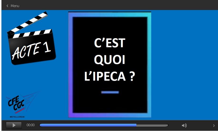 Acte 1 – C'est quoi l'IPECA ?