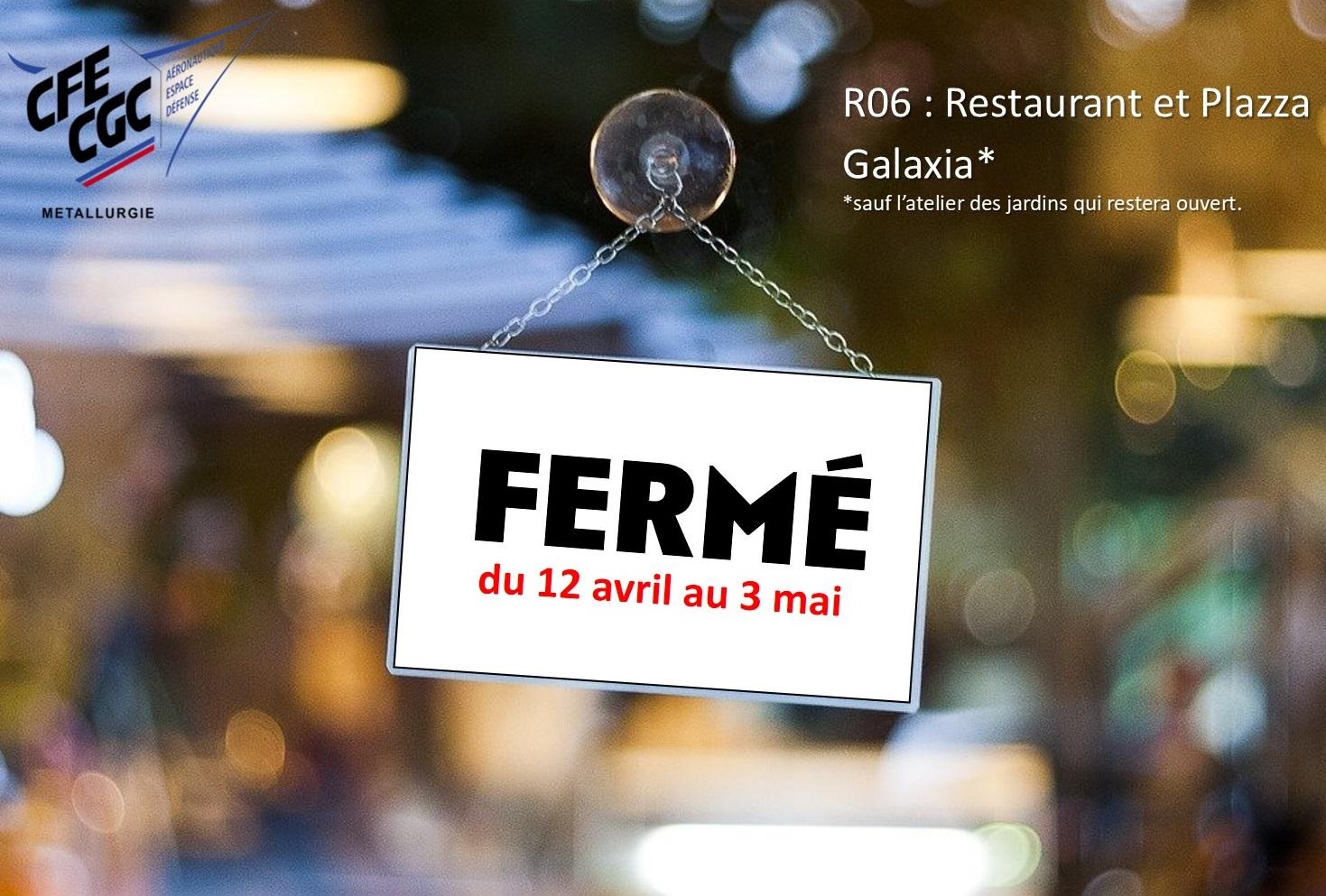 Fermeture des restaurants R06 et Galaxia