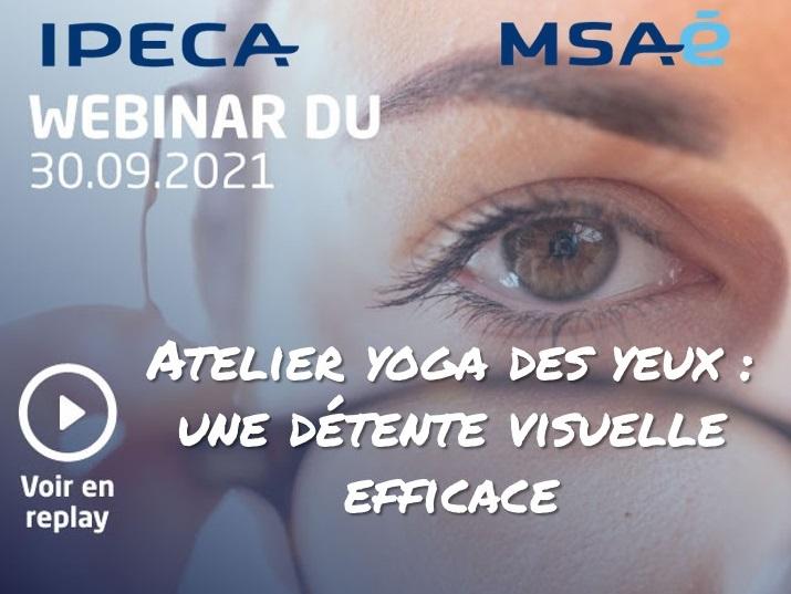 IPECA – MSAé : Atelier yoga des yeux, une détente visuelle efficace